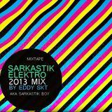 Eddy SKT- Sarkastik Elektro 2013 Mix