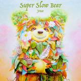 Super Slow Bear