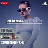 Urban Xtra Rihanna In The Mix - 13 mai partie 1