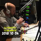 DJ Kazzeo - 2018 10 04 (Club Wreck)