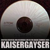 Kaiser Gayser's 'Erotica' Essential Mix Summer 2005
