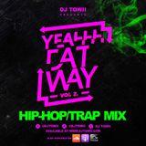 Yeahhh DAT Way vol 2 (Hip-hop/Trap Mix)