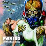 Pwnerd Podcast / 149 / Los Marcianos Llegaron Ya