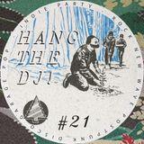 Hang The DJ #21