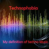 Technophobia - My definition of techno Music