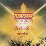 SAL SOLO - SAN DAMIANO 2014 (CORBA B REMIX)
