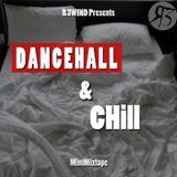 R3wind Presents: Dancehall And Chill; The Mini-Mixtape