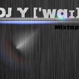 Dj Y ['waɪ] - Mixtape #13