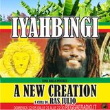 IYAHBINGI 4^ Stagione puntata 27 del 12/05/2019  A NEW CREATION