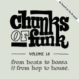 Chunks of Funk vol. 18: Fortunes., Lefto, Mr. Scruff, Mara TK, Bee Gees, Flying Lotus, Bonobo, …