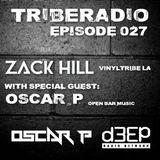 TribeRadio 027 - Zack Hill & Oscar P