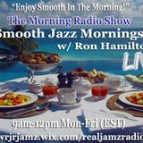 Smooth Jazz Mornings w/Ron Hamilton 4-3-17