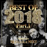 Best Of 2018 Mix Part.1 Mixed By DJ J'$ a.k.a NEXT