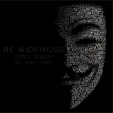 Be Anonymous - Promo Session - (By Dj Andy Cop)