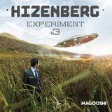 HIZENBERG - Experiment #3