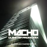Macho - Dubstep PromoMix 2012