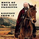 Hour Of The Riff - Episode 81 [Request Show #3]