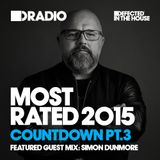 Defected In The House Radio - Most Rated Countdown Part 3 21.12.15 Guest Mix Simon Dunmore