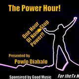 """""""The Power Hour"""" One Hour of Non Stop Power! Presented by Powlo Diabalo"""