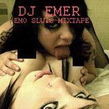 DJ EMER - EMO SLUTS MIXTAPE