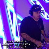 Luis Mario's Dancin' In Heaven R&B 2018 Mix
