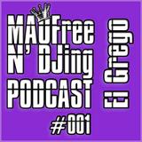MAOFree N'DJing Podcast #001 by El Grego
