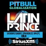 LATIN PRINCE - GLOBALIZATION RADIO MIX 08/01/2015  SIRIUSXM - CHANNEL 4 (SAT/SUN 12PM EST)