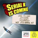 Serial K ep. 06 - Clark Kent uno di noi! - Le serie dei supereroi!