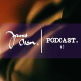 JAMES ORSON PODCAST #1