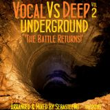 VOCAL Vs DEEP Underground Volume II - The Battle Returns!