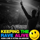 Keeping The Rave Alive Episode 296: Kutski live at KTRA Glasgow