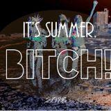 It´s Summer Bitches Jun 016