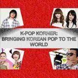 K-Pop Korner Ep.19 - Bringing the Best of Korean Pop to the World!