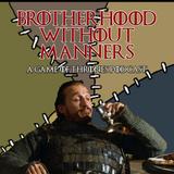 Brotherhood Without Manners Episode 1: Bran Stark, Meera Reed, Jorah Mormont (EXPLICIT)