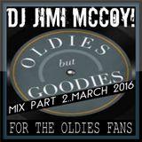 OLDIES BUT GOODIES MIX PART 2 MARCH 2016 DJ JIMI