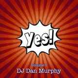9 - YES! Vol. 1 (DJ Dan Murphy Podcast)