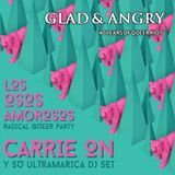 Carrie On - GLAD & ANGRY, 40 Years of Queer Riot