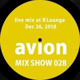 MIX SHOW 028 live mix at R Lounge - Dec 26, 2018