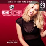 Fresh Friday Show Week 28 Neo-Soul Lounge Edition w Miranda Glory + Dennis Blaze + Beto Perez