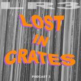 Lr3 - ''Lost In Crates'' Podcast 3. (08/03/2019)