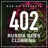 Bobina - Russia Goes Clubbing Radio 402 (2016-06-25)