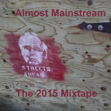 Almost Mainstream: the 2015 Mixtape
