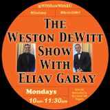 The Weston DeWitt Show with Eliav Gabay: FULL EPISODE Season 2, Episode 2 - 9/4/17