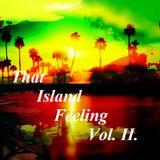 That Island Feeling Vol. II.
