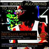 NEW RADIO SHOW: The Gospel LIVE according to Tito on BeachGrooves Radio, Marbella - Deep House