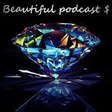 Beautiful podcast 31 $