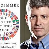 #100 Carl Zimmer on Human Heredity