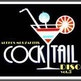 Coctail disco Vol.3//Mixed by Alekos mouzakitis
