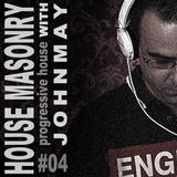 House Masonry With JohnMay 04 (Progressive House)