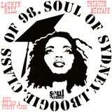 SOUL OF SYDNEY 203: L. Boogie - Class of 98 The Sounds of Lauryn Hill Tribute Mix by SOUL OF SYDNEY